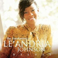 Pastor Le'Andria Johnson.  She is a very anointed singer.