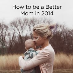 How to be a Better Mom in 2014 - SmartMom