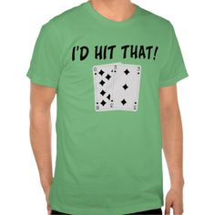 I'd Hit That Blackjack T Shirts