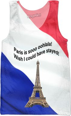"""Custom Tank Top: From Paris oohlala!  Your personal statement """"Wish I could have stayed!"""" proves: You've been to Paris, you are not a couch potato!  Paris, France, Bed Duvet cover, shower curtain, Sweatshirt, Hoodie, Yoga Pants, Joggers, Leggings, Phone Case, Beach Towel, Tank Top, Crop Top, T-Shirt,  underwear, swim shorts, Bandana, Onesie, couch pillow, pillowcase, Classic T-Shirt, holiday, World, OMG, BFF, Christmas, birthday, Valentine's day, poster, Easter, Pin, Pinterest,"""