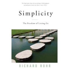 """Read """"Simplicity The Freedom of Letting Go"""" by Richard Rohr available from Rakuten Kobo. One of Fr. Rohr's bestselling books, this revised and updated edition explores St. Francis's ancient call to the simple . Letting Go Book, Jen Hatmaker, Contemplative Prayer, Spiritual Formation, Catholic Books, Thing 1, The Freedom, Finding Peace, The Fresh"""