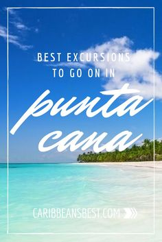 Punta Cana Excursions: The Top 10 of Caribbean Tourism: