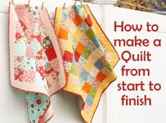 How to make a quilt from start to finish. Plus basics on supplies, choosing fabrics and batting. How to's for binding, using patterns, piecing!