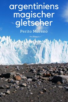 Der Perito Moreno is