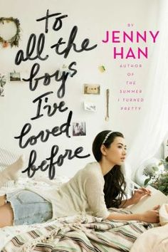To All the Boys I've Loved Before by Jenny Han // This hilarious story of crushes and family is a great read for any teen.
