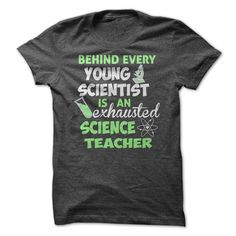 Behind Every Young Scientist is an Exhausted Science Teacher funny science teacher t-shirt available in other colors and styles. Many other funny and cool science teacher t-shirt designs are also available.