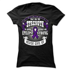 Strong Epilepsy T Shirts, Hoodies, Sweatshirts - #blue hoodie #kids t shirts. SIMILAR ITEMS => https://www.sunfrog.com/LifeStyle/Strong--Epilepsy-Ladies.html?id=60505