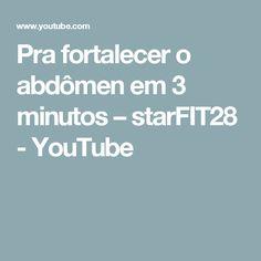 Pra fortalecer o abdômen em 3 minutos – starFIT28 - YouTube