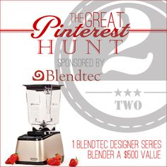 The Great Pinterest Hunt:: Day 2! Enter to win a @Blendtec Blender valued at $500 #thegreatpinteresthunt