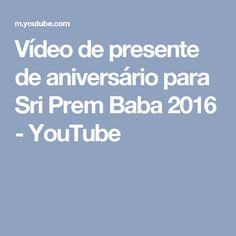 Vídeo de presente de aniversário para Sri Prem Baba 2016 - YouTube Tae Bo, Sri Prem Baba, Youtube, Romanticism, You Complete Me, Amor, Youtubers, Youtube Movies