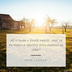 Citáty o životě Jokes Quotes, Life Quotes, Motivational Quotes, Inspirational Quotes, John Lennon, Friedrich Nietzsche, Just Smile, Michaela, True Words