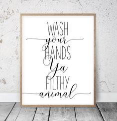 Bathroom Wall Decor Wash Your Hands Ya Filthy Animal Funny Print Bathroom Sign Shower Printable Typography Wall Art Bathroom Prints Bathroom Prints, Bathroom Wall Decor, Bathroom Signs, Artwork For Bathroom, Small Bathroom, Bathroom Wall Quotes, Bathroom Ideas, Restroom Signs, Bath Quotes