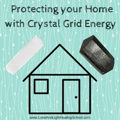 Protecting Your Home with Crystal Grid Energy