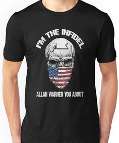 I am the infidel allah warned you about Unisex T-Shirt