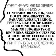 """: """"Gaslighting: An insidious form of mental abuse in which information is spun to favor the abuser and cause the victim to doubt his or her…"""" Narcissistic Behavior, Narcissistic Sociopath, Narcissistic Personality Disorder, Narcissistic Sister, Narcissistic People, Victim Quotes, Abuse Quotes, Bullying Quotes, Anti Bullying"""