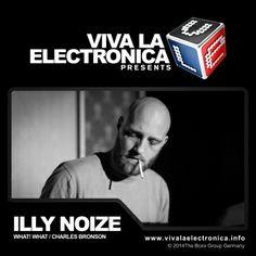 Viva la Electronica pres Illy Noize