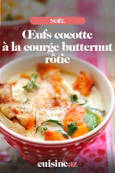 Les oeufs cocotte à la courge butternut rôtie est une entrée chaude facile à préparer pour Noël.  #recette#cuisine#oeufcocotte#oeuf #courge #butternut #noel#fete#findannee #fetesdefindannee