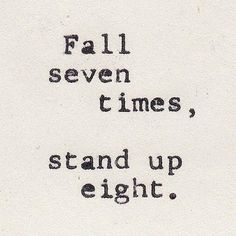 Best Quotes about Strength quotes about strength – Fall seven times, stand up eight… Life Lesson Quotes, Life Quotes Love, Great Quotes, Quotes To Live By, Don't Give Up Quotes, Try Again Quotes, Quote Life, Stay Strong Quotes, Life Motto