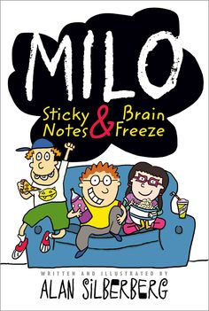 Milo: Sticky Notes and Brain Freeze by Alan Silberberg Reading Post, Reading Groups, Middle School Series, Wimpy Kid Series, Fantasy Words, Coping With Loss, Books For Teens, Children Books, What To Read