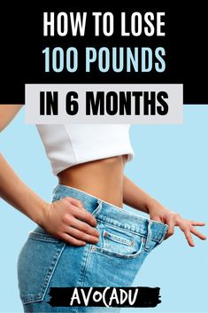 Trying to lose a lot of weight quickly, without crash-dieting or going under the knife? These tips are exactly what you need if you want to lose up to 100 pounds in as little as 6 months. #avocadu #lose100poundsin6months #fastweightloss #loseweightfast #lose100lbs