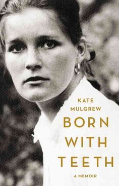 """Born With Teeth by Kate Mulgrew ... A star known for her strong female roles in """"Star Trek: Voyager"""" and """"Orange Is the New Black"""" offers an account of the price and rewards of a passionate life.  Find this book @ your Library here http://hpl.iii.com:2088/record=b1225602~S1"""