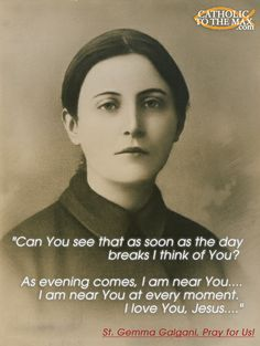 Beautiful and Profound Quote from Saint Gemma Galgani!