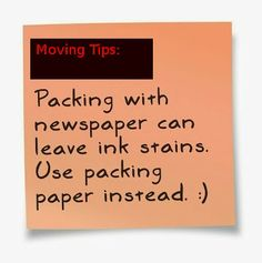 Newspapers can leave stains, use packing paper instead.
