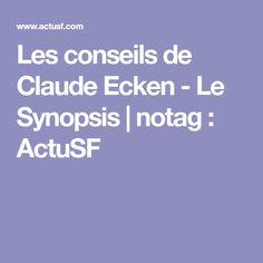 Les conseils de Claude Ecken - Le Synopsis | notag : ActuSF Claude, Writing Tips
