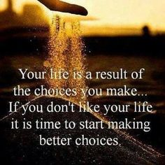 "Your life is a result of the choices you make. Start Making Better Choices Today. Download Your ""Millionaire's Manual"" Gift Here - www.massivewealthtosuccess.com"