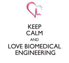 Keep Calm and Love Biomedical Engineering www.ingbiomedica.com