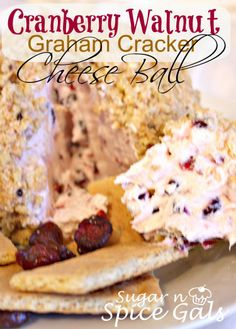I love love love this cheese ball! I never knew that cheese balls could be sweet, but now that I do I'm a little obsessed  http://www.sugar-n-spicegals.com/2012/12/cranberry-graham-cracker-cheeseball.html