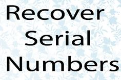recover serial numbers