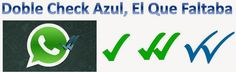 El Blog de Jose Luis Alonso: WhatsApp Doble Check Azul