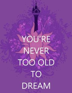 You're never too old to dream!