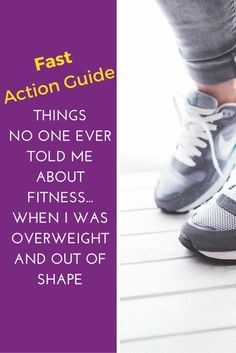 Wouldn't it be great to have all the insider tricks and tips about getting into shape? You've got it! Download this Fact Action Guide: Things No One Ever Told Me About Fitness...When I Was Overweight and Out of Shape. All the great info so you will be in the know -- what to wear, what to buy (and not buy), how to get started, what NOT to worry about, and more.