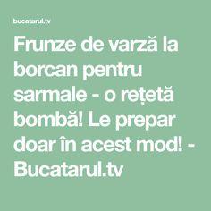 Frunze de varză la borcan pentru sarmale - o rețetă bombă! Le prepar doar în acest mod! - Bucatarul.tv
