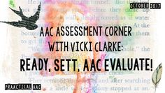 She's bAACk! We couldn't be happier to have another guest post on AAC assessment practices from Vicki Clarke of Dynamic Therapy Associates. In today's post, she shares her tips an…  Pinned by Staffing Options & Solutions, LLC SOS Resources pinterest.com/sostherapy.