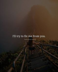 I'll try to fix me from you. . . #thelatestquote #quotes