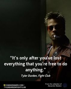 Another important quote, something that Tyler Durden learn in this movie. Great Quotes, Quotes To Live By, Cool Words, Wise Words, Fight Club Quotes, Marla Singer, Tyler Durden, Motivational Quotes, Inspirational Quotes