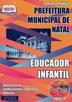 Apostila Concurso Prefeitura do Município de Natal / RN - 2015: - Cargo: Educador Infantil