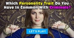 Which Personality Trait Do You Have In Common With Criminals?
