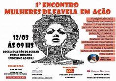 MAPA DA CULTURA: Grátis: 1° Encontro Mulheres de Favela em Ação vai rolar em Rocha Miranda, neste sábado (12/03)