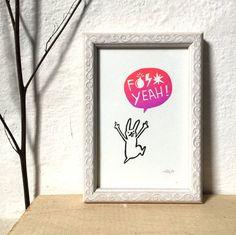 F Yeah  Miniprint  10x15cm/4x6 // Originaldruck von SiebenMorgen