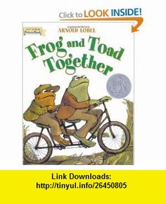 Frog and Toad Together (I Can Read Picture Book) (9780694012985) Arnold Lobel , ISBN-10: 069401298X  , ISBN-13: 978-0694012985 ,  , tutorials , pdf , ebook , torrent , downloads , rapidshare , filesonic , hotfile , megaupload , fileserve