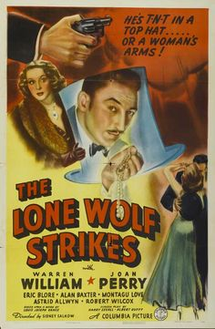The Lone Wolf Strikes (1940)Stars: Warren William, Eric Blore, Joan Perry, Don Beddoe, Alan Baxter ~  Director: Sidney Salkow