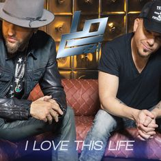 I Love This Life - Locash | Country |953431066: I Love This Life - Locash | Country |953431066 #Country