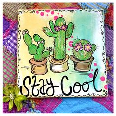 Stay Cool - Cactus Painting - Hand Painted Canvas Sign- FREE SHIPPING Succulent Painting- Cactus Art - Southwest - Funny Decor by Drankthepaint on Etsy