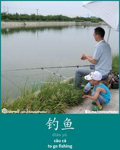 钓鱼 - diào yú - câu cá - to go fishing