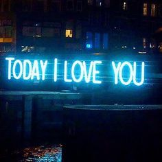 Today I love you. Neon Art//Neon LOVE!!!