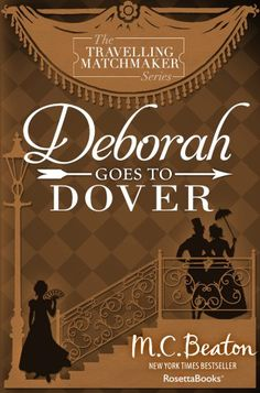 Deborah Goes to Dover (The Traveling Matchmaker series Book 5) by [Beaton, M. C.]